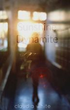 Sunshine and Dynamite | Wattys 2017 by kky_claud