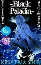 Kesatria Sihir -Black Paladin- (Book 1) by Kuruyamin