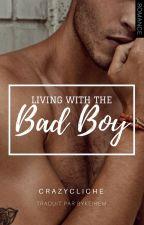 Living With The Bad Boy [VF] by BYKEIHEM