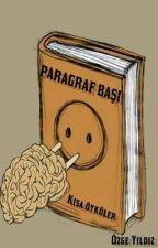 PARAGRAF BAŞI (Kısa Öyküler) by ozz123