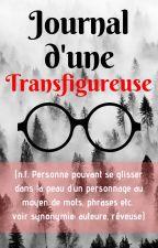 Journal d'une transfigureuse by LusiRainom