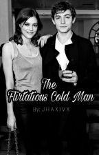 The  Flirtatious Cold Man by Jhaxivx