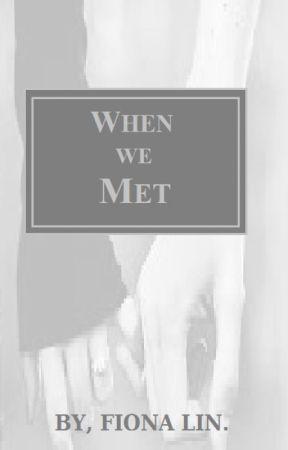 When We Met by UchihaYuki15