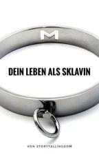 Dein Leben als Sklavin by StoryTellingDom
