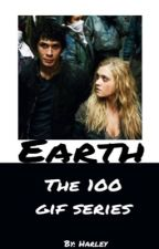 Earth / the 100 gif series - H.Q by gerardsdye
