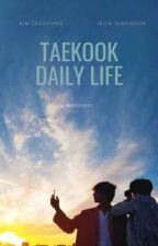 Taekook || Daily Life  by itaya_tae
