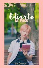 Odiarte es poco | njm [En edición] by MinLannieQueen