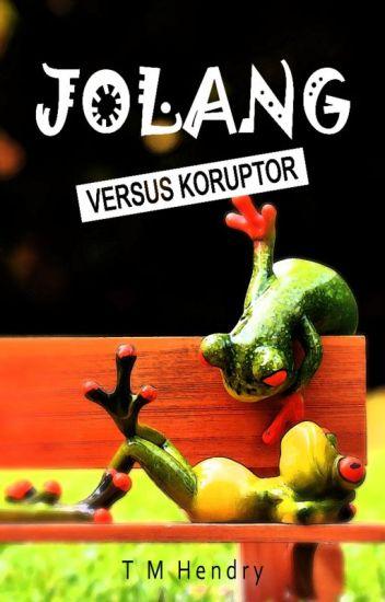 Jolang Versus Koruptor (NOVEL)