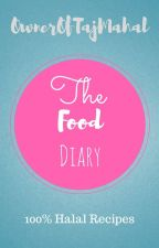 The Food Diary by OwnerOfTajMahal