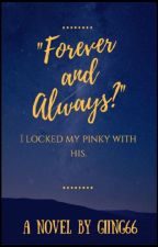 Forever and Always | #Wattys2017 | by Giing66