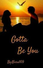 Gotta Be You by Nurul1D
