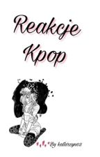 Reakcje | K-Pop | by katarzyn03