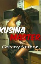 Kusina MASTER! by GreenyAuthor