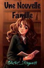 Une Nouvelle Famille[EnRéécriture] by FolleDePleinDChose