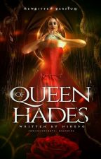Queen Of Hades.( Rewritten.) by Nikepo