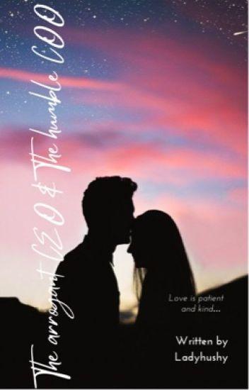 The Arrogant CEO And The Humble COO - ladyhushy - Wattpad