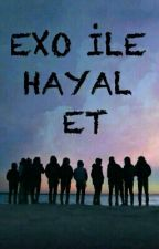 •EXO İLE HAYAL ET• by queenarmyl