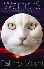Falling Moon- A Warrior Cats Fanfiction by Swiftblaze_