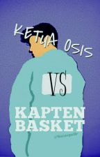 Ketua Osis VS Kapten Basket by NatasyaDr