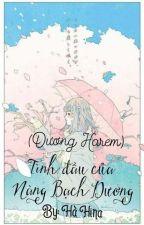 (Dương Harem) Tình đầu của cô nàng Bạch Dương by TngHongThanh2