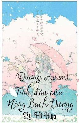 Đọc truyện (Dương Harem) Tình đầu của cô nàng Bạch Dương