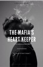 The Mafia's Heart Keeper by ishtararahman