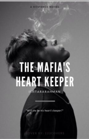 The Mafia's Heart Keeper by ishtararahman