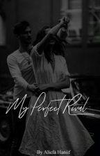 My Perfect Rival by aliefahaniif