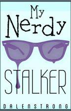 My Nerdy Stalker by Dalenaiii