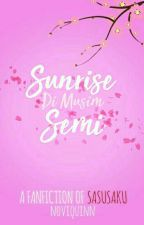 SUNRISE DI MUSIM SEMI | SASUSAKU FF by noviquinn