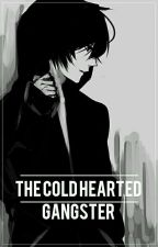 The Cold Hearted Gangster by Black_Genesis