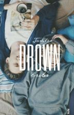 Drown // Joshler by prettiestdun