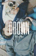 Drown // Joshler by prettiestdun