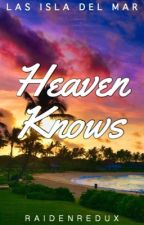 Heaven Knows by RaidenRedux