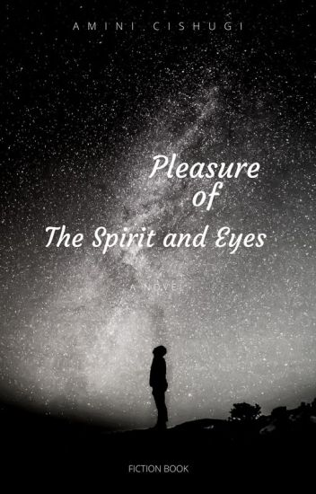 Pleasure of The Spirit and Eyes