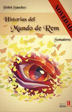 HISTORIAS DEL MUNDO DE REM: SOÑADORES by PebolSanchez
