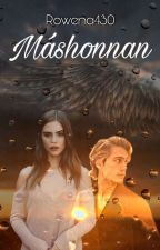Máshonnan (Angelfall Fanfiction) by Rowena430