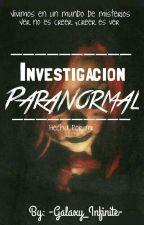 Investigación Paranormal hecha por mi by -Terrifying-