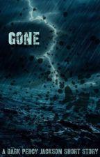 Gone [a dark Percy Jackson short story] by Yournormalpjofangirl