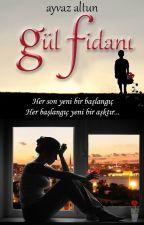 GÜL FİDANI (TAMAMLANDI) by ayvazaltun
