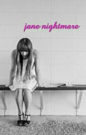 Jane Nightmare by annbel0104