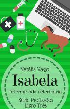 Série Profissões Livro Três: Meu determinado fazendeiro by natliavago