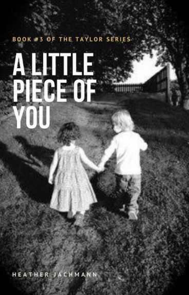 A Little Piece of You ~ Book THREE
