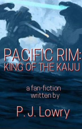 PACIFIC RIM: King Of The Kaiju by PJLowry
