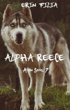 Alpha Reece #wattys2017-Alpha series 1 by Erin_Filia