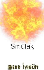 Smülak (Smülak serisi 1. kitap) by epikberk