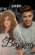 Begging - Justin Bieber FF (ON HOLD) by Ciara_Belieber