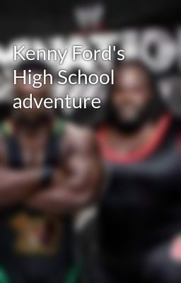 Kenny Ford's High School adventure