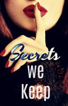 Secrets We Keep by GEEKwithoutBRACES