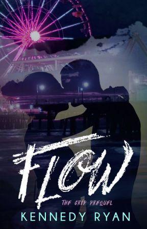FLOW, The GRIP Prequel by KennedyRyan5